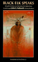 black elk speaks by http://www.amazon.com/Black-Elk-Speaks-Being-Oglala by John G. Neihardt